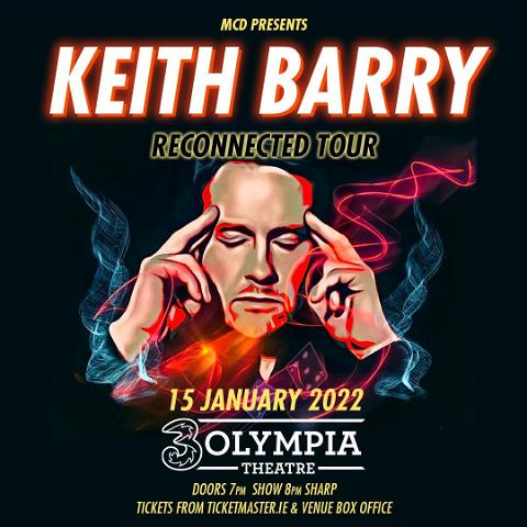 @keithbarry Announces Brand New Show 'Reconnected' - Live at 3Olympia Theatre on Saturday 15th January 2022