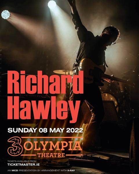 𝗚𝗥𝗘𝗔𝗧 𝗚𝗜𝗚 𝗔𝗟𝗘𝗥𝗧!  @richardhawley has confirmed a concert date at 3Olympia Theatre, Dublin on Sunday 8th May 2022.  Tickets go on sale Friday 8th October at 9am from @tmie  @threeireland Presale tickets on sale now with #3plus   #3olympia #richardhawley